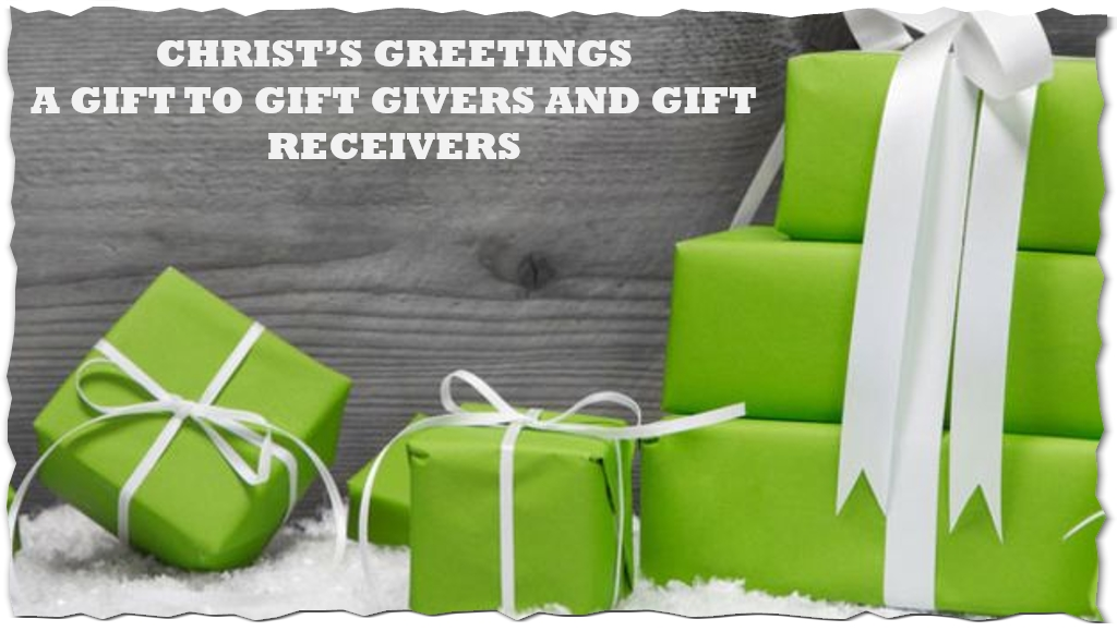 Christs greetings a gift to gift givers and gift receivers negle Choice Image